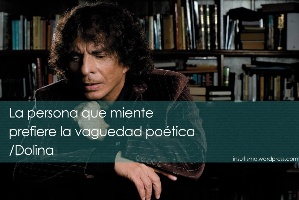 Alejandro Dolina vaguedad poética