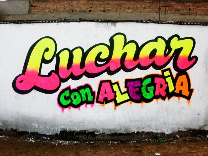 Luchar con alegría. Grafiti de Elliot Tupac en Villa el Salvador.